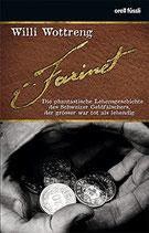 Wottreng Willi, Farinet - Die phantastische Lebensgeschichte des Schweizer Geldfälschers