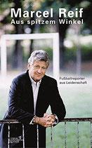 Reif Marcel, Aus spitzem Winkel - Fussballreporter aus Leidenschaft (M)