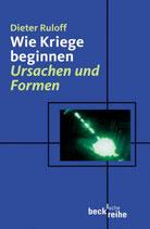 Ruloff Dieter, Wie Kriege beginnen - Ursachen und Formen (antiquarisch)