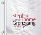 Stephan Thome, Grenzgang