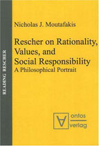 Moutafakis Nicholas J., Rescher on Rationality, Values, and Social Responsibility: A Philosophical Portrait (englisch)