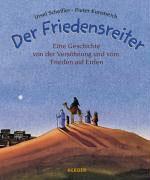 Scheffler Ursel, Der Friedensreiter - Eine Geschichte von der Versöhnung und vom Frieden auf Erden