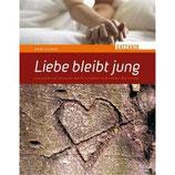 Stabrey Anne, Liebe bleibt jung: Geschichten Sehnsucht und Partnerschaft von Menschen über Sechzig