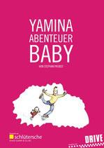 Probst Stephan, Yamina - Abenteuer Baby