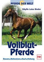 Binder Sibylle Luise, Vollblut-Pferde - Rassen-Reitweisen-Kauf-Haltung
