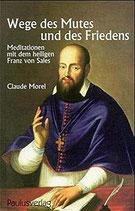 Morel Claude, Wege des Mutes und des Friedens