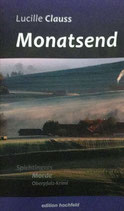 Clauss Lucille, Monatsend: Spichtingers Morde