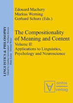 Machery Edouard, The Compositionality of Meaning and Content: Volume II: Applications to Linguistics, Psychology and Neuroscience (Linguistics & Philosophy)