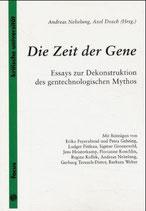 Nebelung Andreas, Die Zeit der Gene: Bedenkliche Beiträge zu der Hoffnung, dass Menschen sich der Biologisierung ihrer Existenz nicht fügen könnten