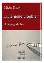 Micha Hagen, Die neue Goethe