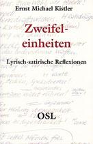Ernst Michael Kistler, Zweifeleinheiten