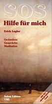 Legler Erich, Hilfe für mich - Gedanken-Gespräche-Meditation
