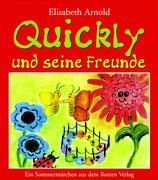 Arnold Elisabeth, Quickly und seine Freunde - Ein Sommermärchen (antiquarisch)