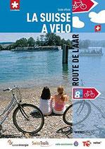 La Suisse à vélo 8: Route de l'Aar