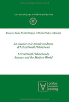 Beets Francois, Alfred North Whiteheads Science and the Modern World. La science et le monde moderne dAlfred North Whitehead.