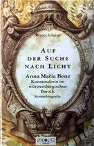 Schattel Renate, Auf der Suche nach Licht - Anna Maria Benz Kunstmalerin im württembergischen Barock