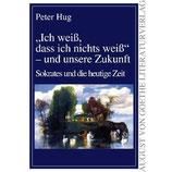 """Peter Hug, """"Ich weiss, dass ich nichts weiss""""- und unsere Zukunft"""