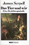 Serpell James, Das Tier und wir (antiquarisch)