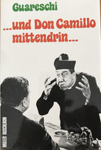 Guareschi Giovanni, .... und Don Camillo mittendrin.... (antiquarisch)