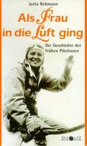Rebmann Jutta, Als Frau in die Luft ging