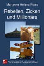 Marianne Helena Plüss, Rebellen, Zicken und Millionäre
