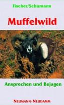 Manfred Fischer, Muffelwild - Ansprechen und bejagen