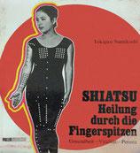 Namikoshi Tokujiro, Shiatsu - Heilung durch Fingerspizen (antiquarisch)