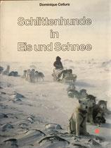 Cellura Dominique, Schlittenhunde in Eis und Schnee (antiquarisch)