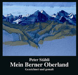 Stähli Peter, Mein Berner Oberland