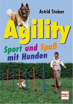 Steiner Astrid, Agility - Sport und Spass mit Hunden