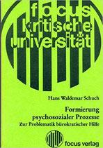 Formierung psychosozialer Prozesse. Zur Problematik bürokratischer Hilfe (antiquarisch)