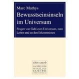 Marc Mathys, Bewusstseinsinseln im Universum