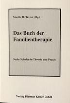 Testor Martin R., Das Buch der Familientharapie - Sechs Schulen in Theorie und Praxis