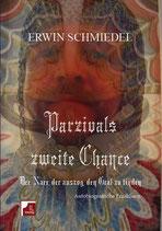 Erwin Schmiedel, Parzivals zweite Chance