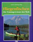 Cederberg Göran, Fliegenfischen - Die Traumgewässer der Welt (antiquarisch)