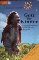 Tschirch Reinmar, Gott für Kinder - Religiöse Erziehung - Vorschläge und Beispiele (antiquarisch)