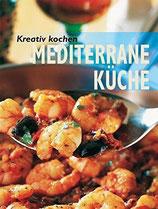 Kreativ kochen - Mediterrane Küche