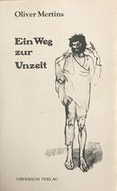 Mertins Oliver, Ein Weg zur Unzeit (antiquarisch)