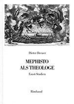 Breuer Dieter, Mephisto als Theologe - Faust-Studien