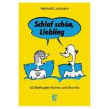 Schlaf schön Liebling - 52 Betthupferl-Krimis und Skurrilis