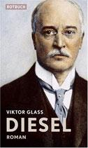 Glass Viktor, Diesel (Biogarphischer Roman)