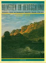 Strauhof Zürich - Helvetien in Deutschland - Schweizer Kunst aus Residenzen deutscher Klassik 1770-1830 (antiquarisch)