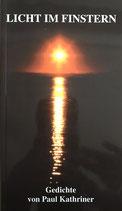 Licht im Finstern - Gedichte von Paul Kathriner (antiquarisch)