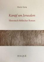 Spirig Martin, Kampf um Jerusalem - Historisch-biblischer-Roman
