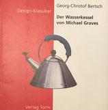 Bertsch Georg-Christopf, Der Wasserkessel von Michael Graves (antiquarisch)