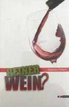 Pinkert Stephan, Reiner Wein