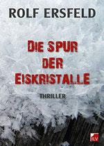Ersfeld Rolf, Die Spur der Eiskristalle
