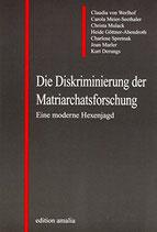 Werlhof Claudia von, Die Diskriminierung der Matriarchatsforschung: Eine moderne Hexenjagd