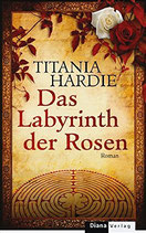Hardie Titania, Das Labyrinth der Rose (antiquarisch)