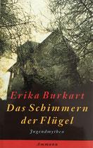 Burkart Erika, Das Schimmern der Flügel (antiquarisch)